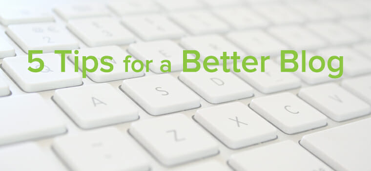 5 tips for a better blog