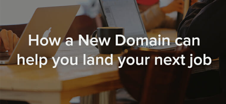 how a New Domain can help you land your next job