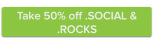 Take 50% off .social and .rocks