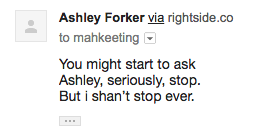 you might start to ask/Ashley, seriously, stop/but I shan't stop ever