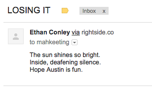 The sun shines so bright/inside deafening silence/hope austin is fun