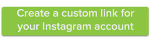 Create a custom link for your Instagram account