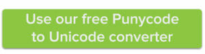 Use our free Punycode to Unicode converter