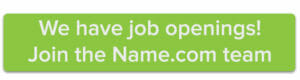 We have job openings! Join the Name.com team