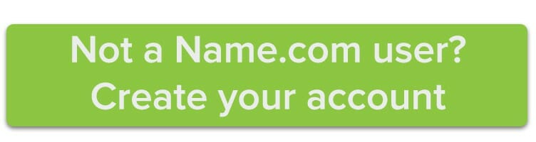 Not a Name.com user? Create your account