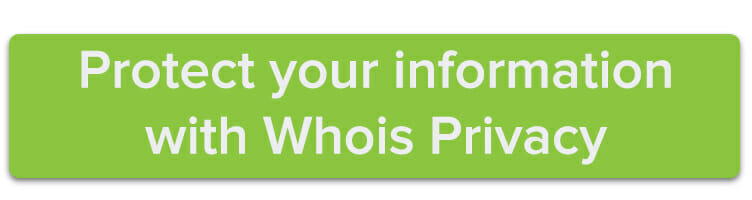Protect your information with Whois Privacy