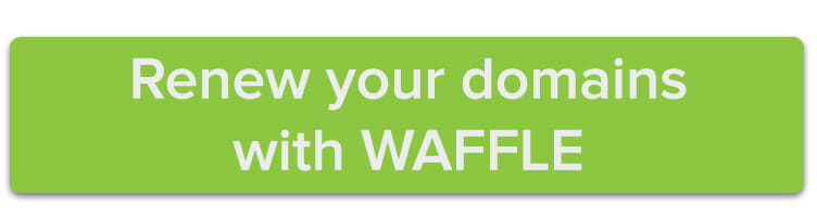 Renew your domains with WAFFLE